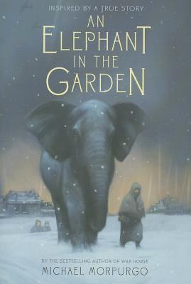 An Elephant in the Garden By Morpurgo, Michael